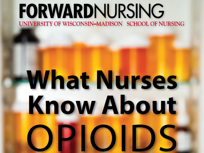 ForwardNursing Cover Summer 2019 What Nurses Know about Opioids