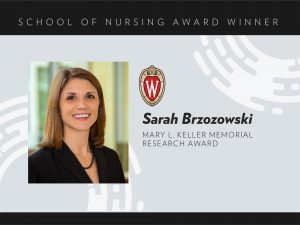 Sarah Brzozowski, Mary L. Keller Research Award